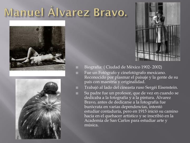 Manuel Álvarez Bravo.
