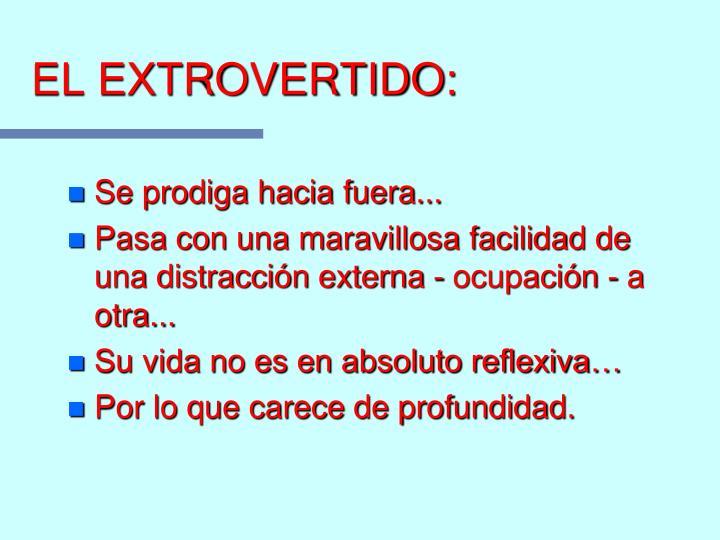 EL EXTROVERTIDO: