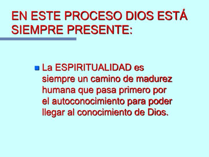 EN ESTE PROCESO DIOS ESTÁ SIEMPRE PRESENTE: