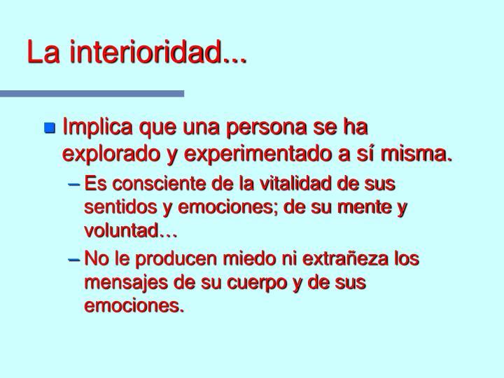 La interioridad...