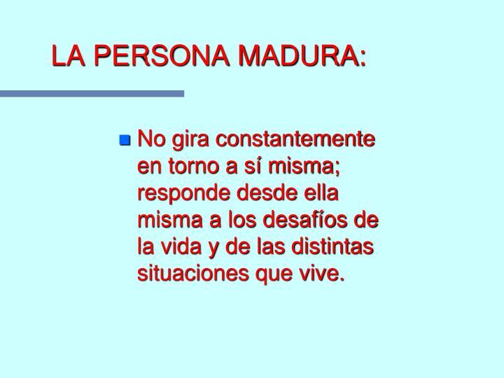 LA PERSONA MADURA: