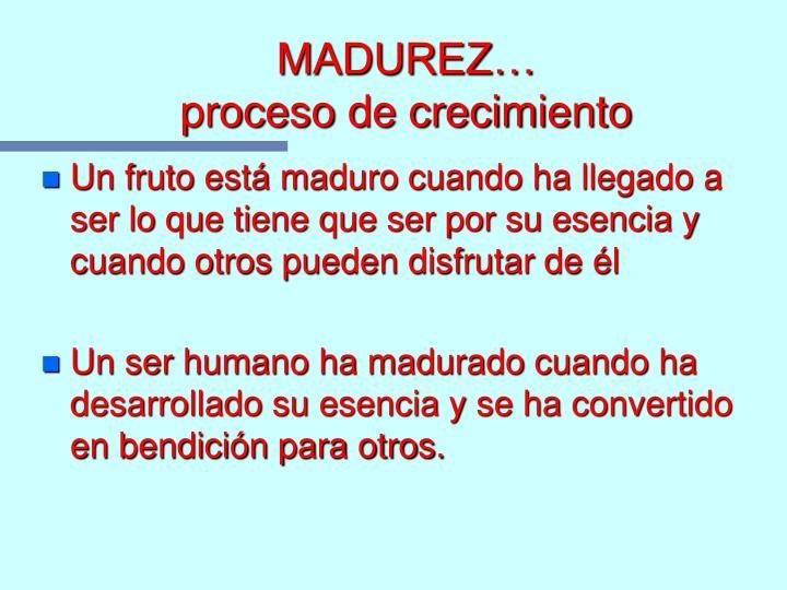 MADUREZ…
