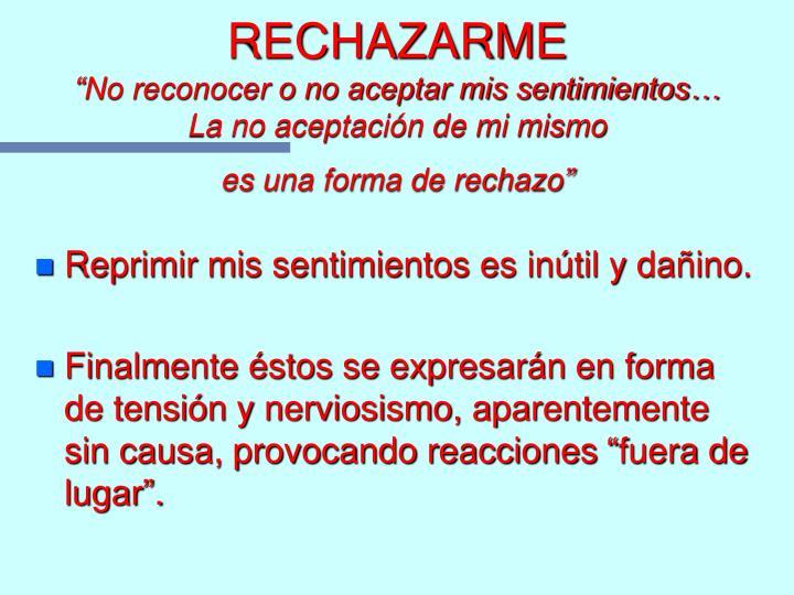 RECHAZARME