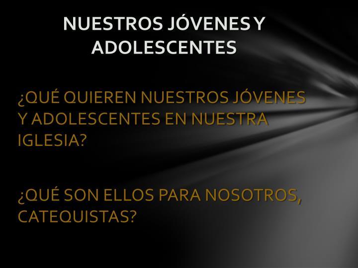NUESTROS JÓVENES Y ADOLESCENTES