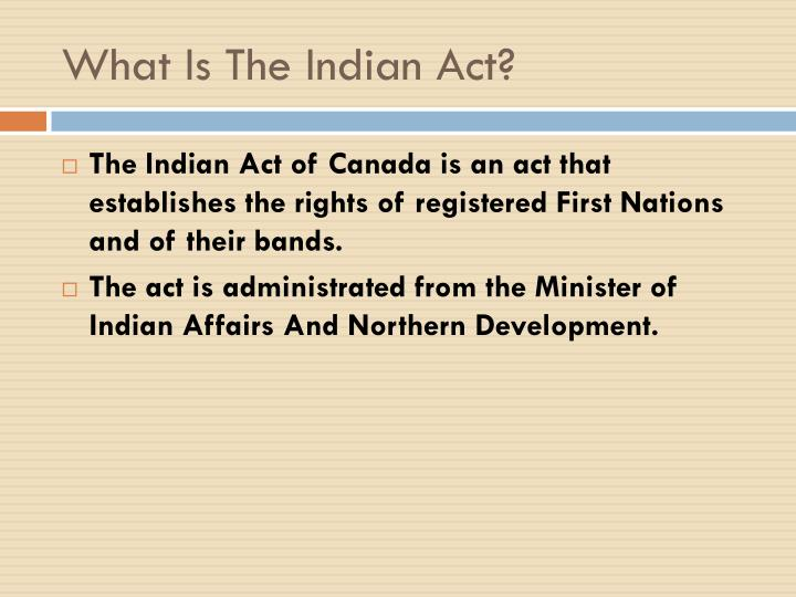 What Is The Indian Act?