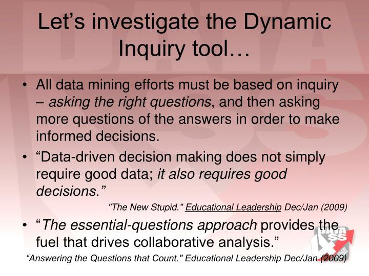 Let's investigate the Dynamic Inquiry tool…