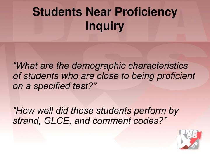 Students Near Proficiency Inquiry