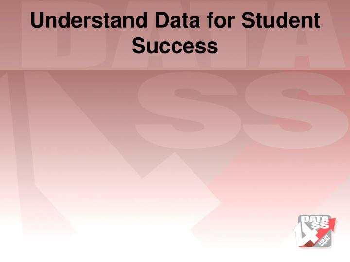 Understand Data for Student Success