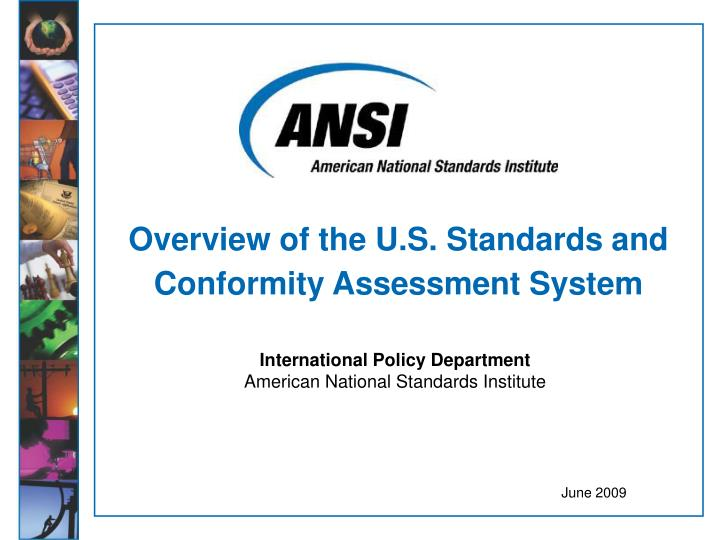 Overview of the u s standards and conformity assessment system