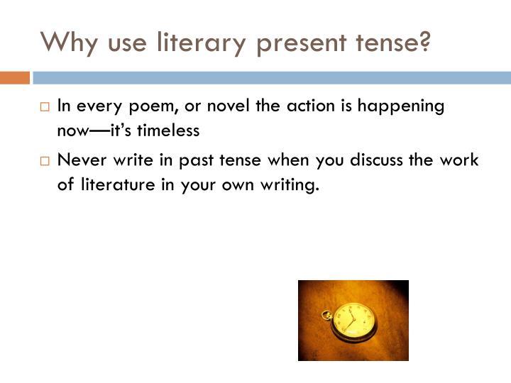 Why use literary present tense?