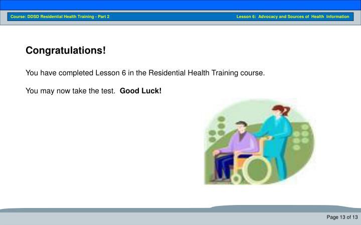 Course: DDSD Residential Health Training - Part 2                                                                                                  Lesson 6:  Advocacy and Sources of  Health  Information
