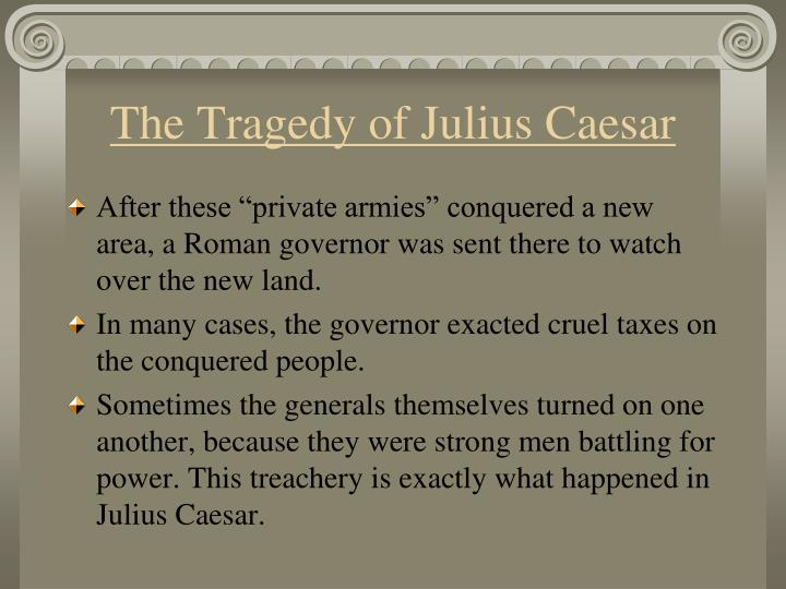 the dangerous follower of julius caesar Get an answer for 'what are some examples from the text and explanations showing julius caesar's ambitioncite any explanations from such men are dangerous.