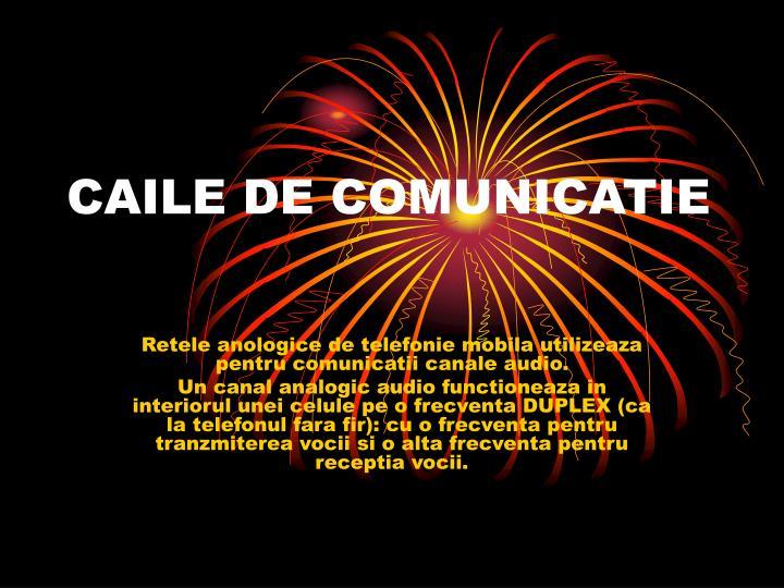 CAILE DE COMUNICATIE