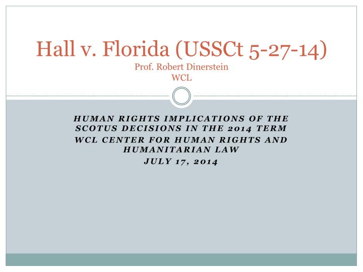 Hall v florida ussct 5 27 14 prof robert dinerstein wcl