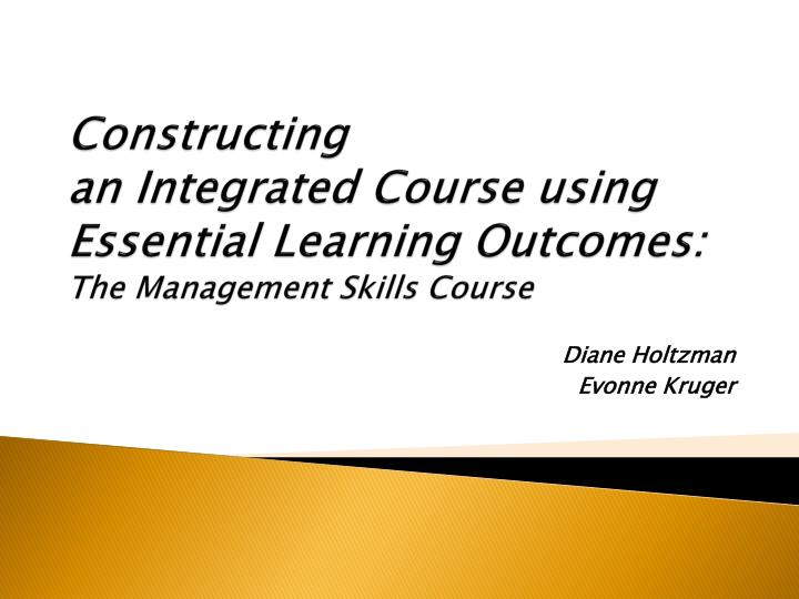 Constructing an integrated course using essential learning outcomes the management skills course