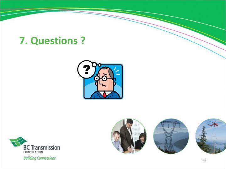 7. Questions ?