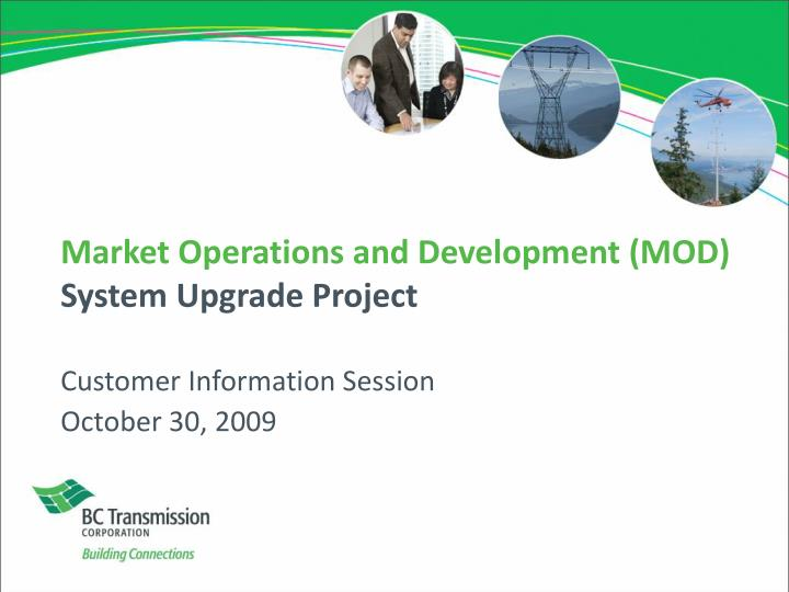 Market operations and development mod system upgrade project