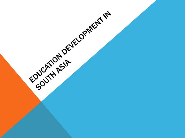 Education development in south asia