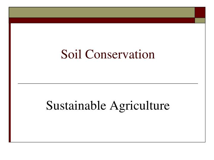 Ppt soil conservation powerpoint presentation id 3137853 for Soil conservation act