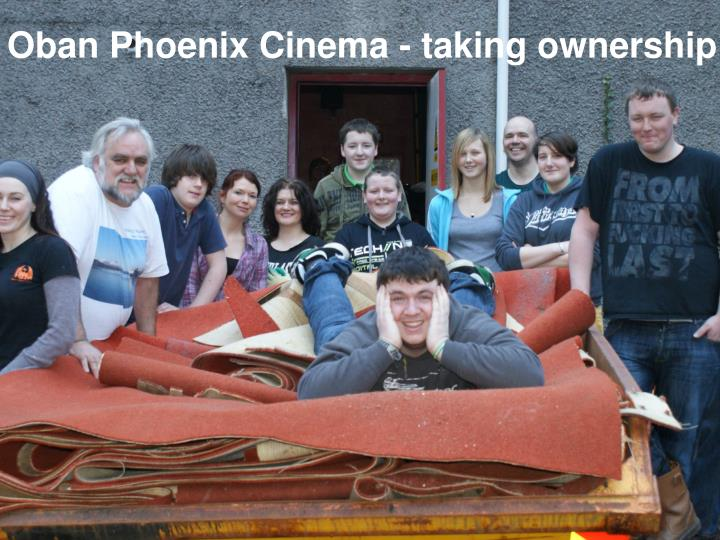 Oban Phoenix Cinema - taking ownership