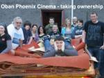 oban phoenix cinema taking ownership