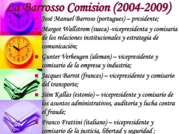 La Barrosso Comision (2004-2009)
