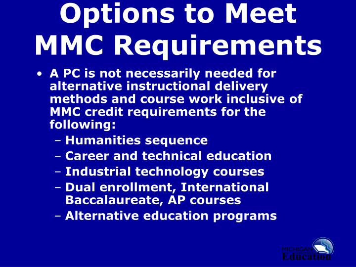 Options to Meet MMC Requirements