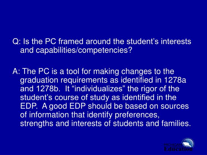 Q: Is the PC framed around the student's interests and capabilities/competencies?