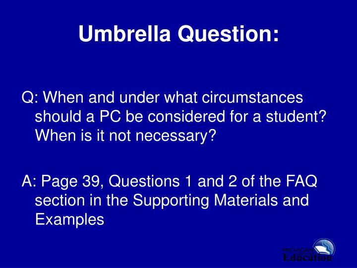 Umbrella Question: