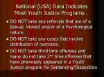 national usa data indicates most youth justice programs