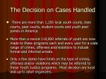the decision on cases handled