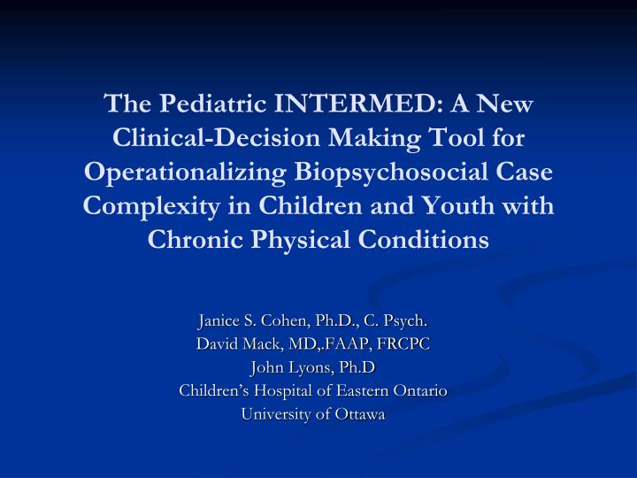 The Pediatric INTERMED: A New Clinical-Decision Making Tool for Operationalizing Biopsychosocial Cas...