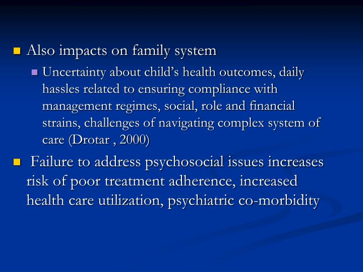 Also impacts on family system