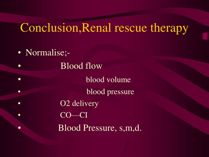 Conclusion,Renal rescue therapy