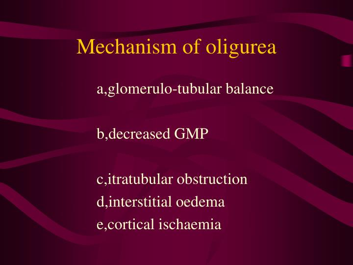 Mechanism of oligurea