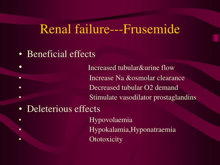 Renal failure---Frusemide