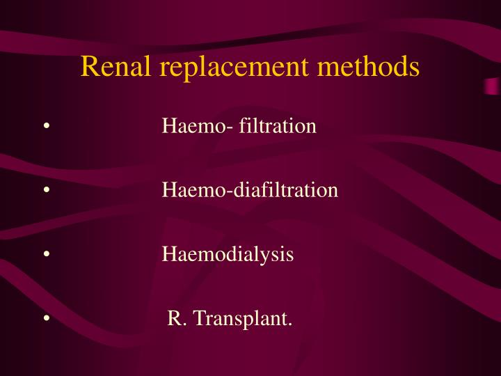 Renal replacement methods