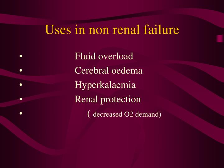 Uses in non renal failure