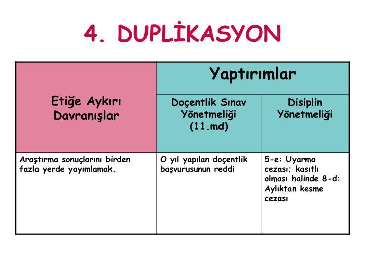 4. DUPLİKASYON