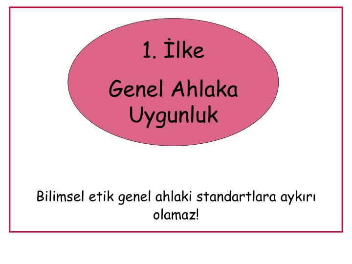1. İlke