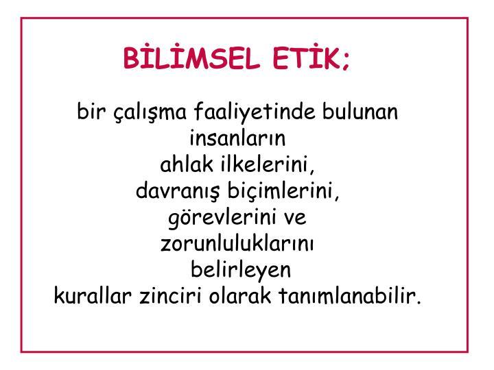 BİLİMSEL ETİK;