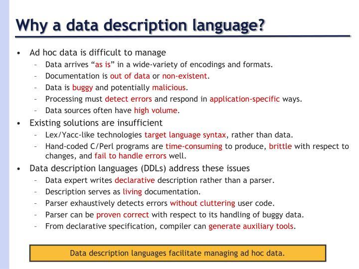 Why a data description language?