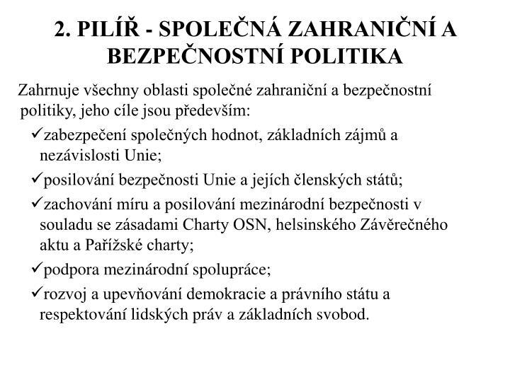 2. PILÍŘ - SPOLEČNÁ ZAHRANIČNÍ A BEZPEČNOSTNÍ POLITIKA