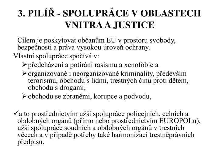 3. PILÍŘ - SPOLUPRÁCE V OBLASTECH VNITRA A JUSTICE
