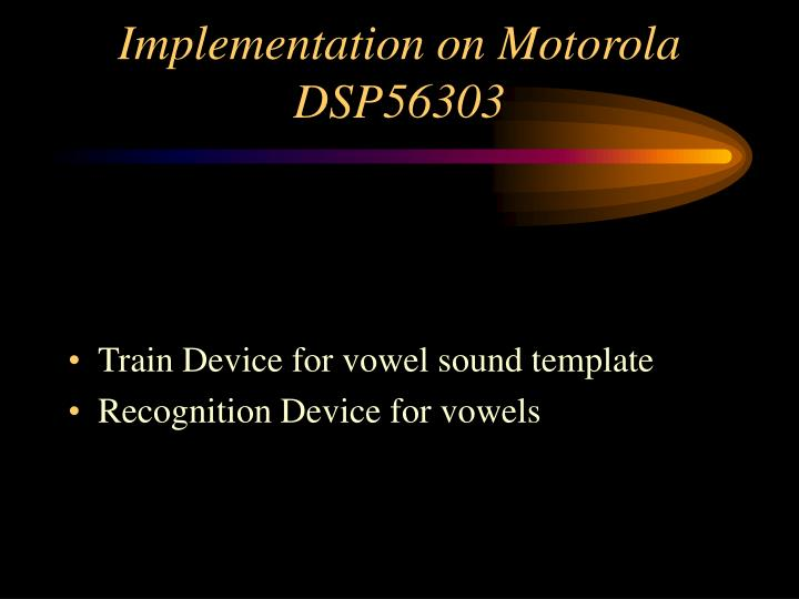 Implementation on Motorola DSP56303