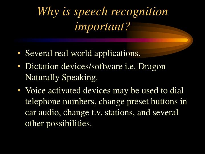 Why is speech recognition important