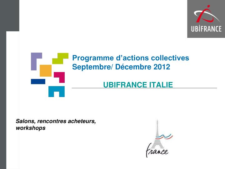 Programme d actions collectives septembre d cembre 2012 ubifrance italie