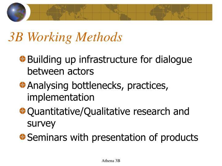 3B Working Methods