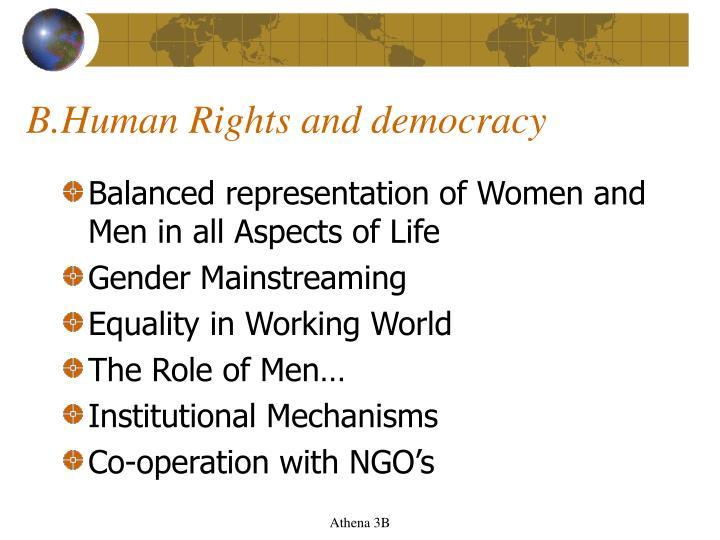 B.Human Rights and democracy