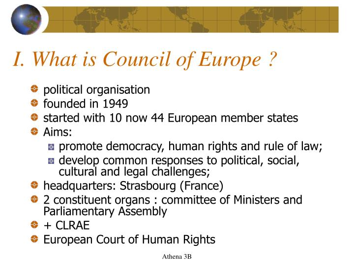 I. What is Council of Europe ?